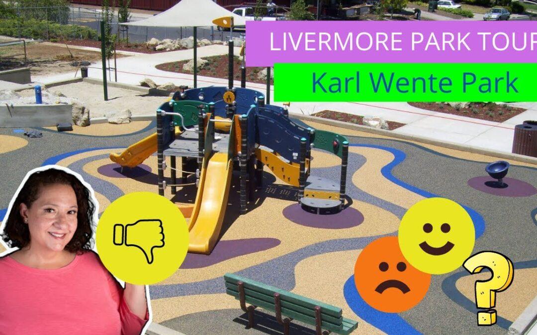 Karl Wente Park   Livermore, CA   Livermore Real Estate Agent