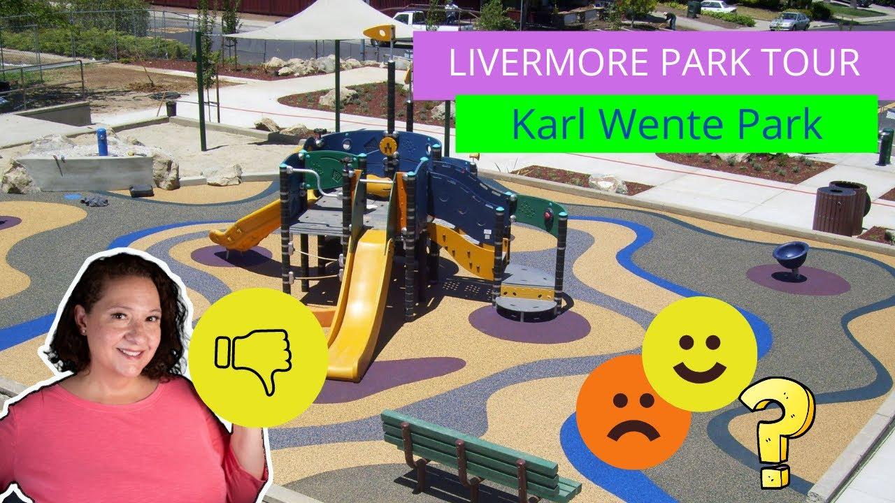 Karl Wente Park | Livermore, CA | Livermore Real Estate Agent