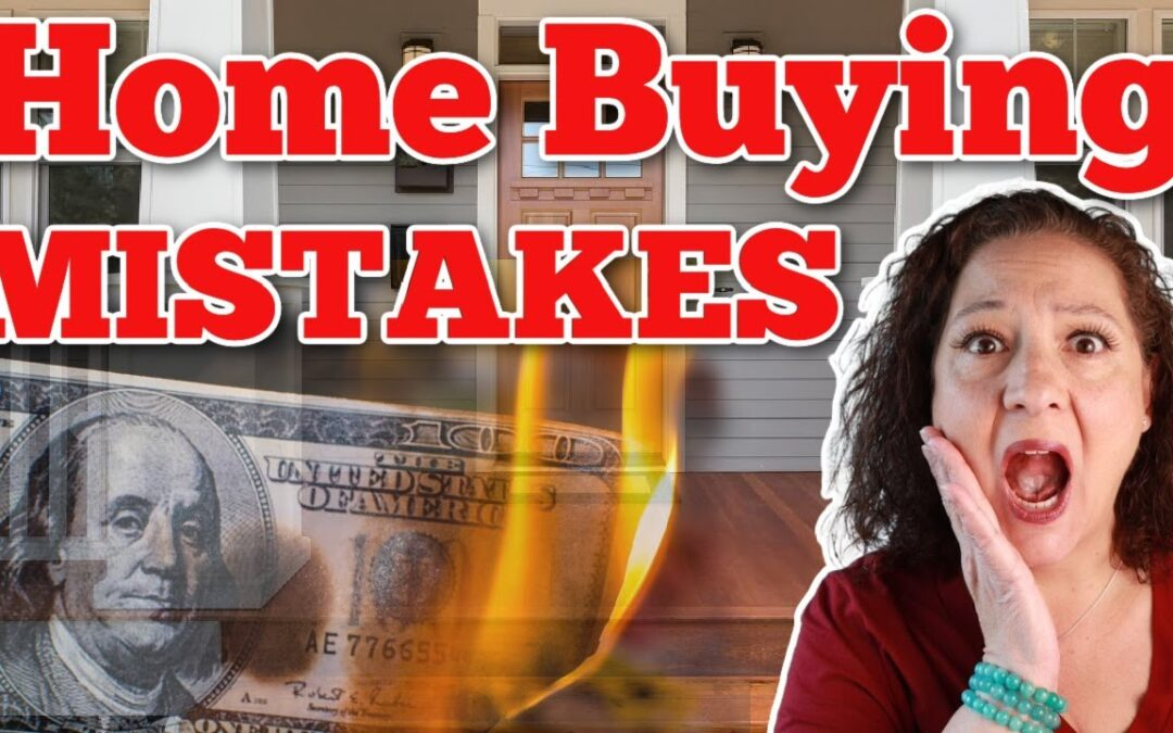 Biggest Home Buyer Mistakes To Avoid!
