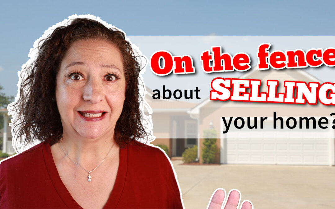 On the fence about selling your home