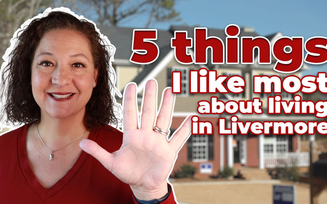 5 things I like most about living in Livermore
